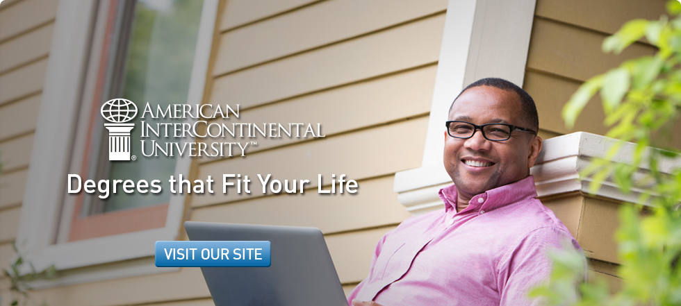 Image with Overlay Text & Button: American Intercontinental University - Degrees That Fit Your life. Click to visit our site.