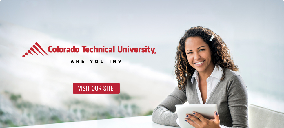 Image with Overlay Text & Button: Colorado Technical University - Are you in? Click to visit our site.